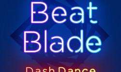 Beat Blade Dash Dance
