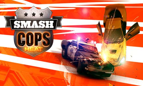 Smash Cop Heat для Android